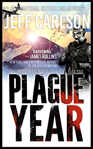 Plague Year (the Plague Year trilogy Book 1) by [Carlson, Jeff]