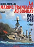 img - for La marine francaise au combat, 1939-1945 (French Edition) book / textbook / text book