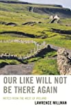 img - for Our Like Will Not Be There Again: Notes from the West of Ireland book / textbook / text book