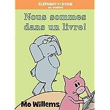 Éléphant et Rosie : Nous sommes dans un livre!