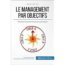Le management par objectifs: Maximiser les performances de votre équipe (Gestion & Marketing ( nouvelle édition ) t. 18) (French Edition)
