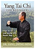 Yang Tai Chi for Beginners - Tai Chi Beginner Exercise by Dr. Yang, Jwing-Ming **BESTSELLER**