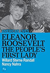 Eleanor Roosevelt: The People's First Lady (American Lives)
