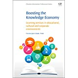 Boosting the Knowledge Economy: Learning Services in Educational, Cultural and Corporate Environments (Chandos Information Professional Series)