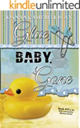 Glue, Baby, Gone: Book #12 in the Kiki Lowenstein Mystery Series