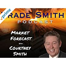 TradeSmith: Market Forecast with Courtney Smith