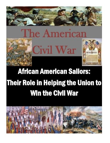 Search : African American Sailors: Their Role in Helping the Union to Win the Civil War (The American Civil War)