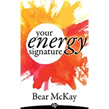Your Energy Signature: Self Help for Healers