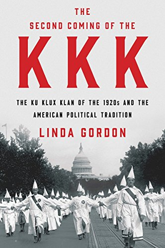 The Second Coming of the KKK: The Ku Klux Klan of the 1920s and the American Political Tradition cover