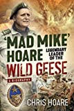 'Mad Mike' Hoare: Legendary Leader of the Wild