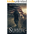 Survive: A Thriller With a Dystopian Twist (Live Free or Die Book 1)