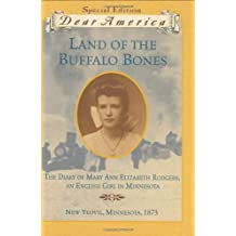 Dear America: Land of the Buffalo Bones: The Diary of Mary Elizabeth Rodgers, an English Girl in Minnesota, New Yeovile, Minnesota, 1873