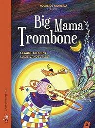 Big Mama Trombone  par Claude Clément