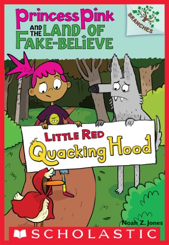 Little Red Quacking Hood: A Branches Book (Princess Pink and the Land of Fake-Believe #2)]()