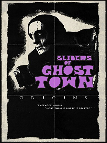 Sliders of Ghost Town: Origins (Jef Films)