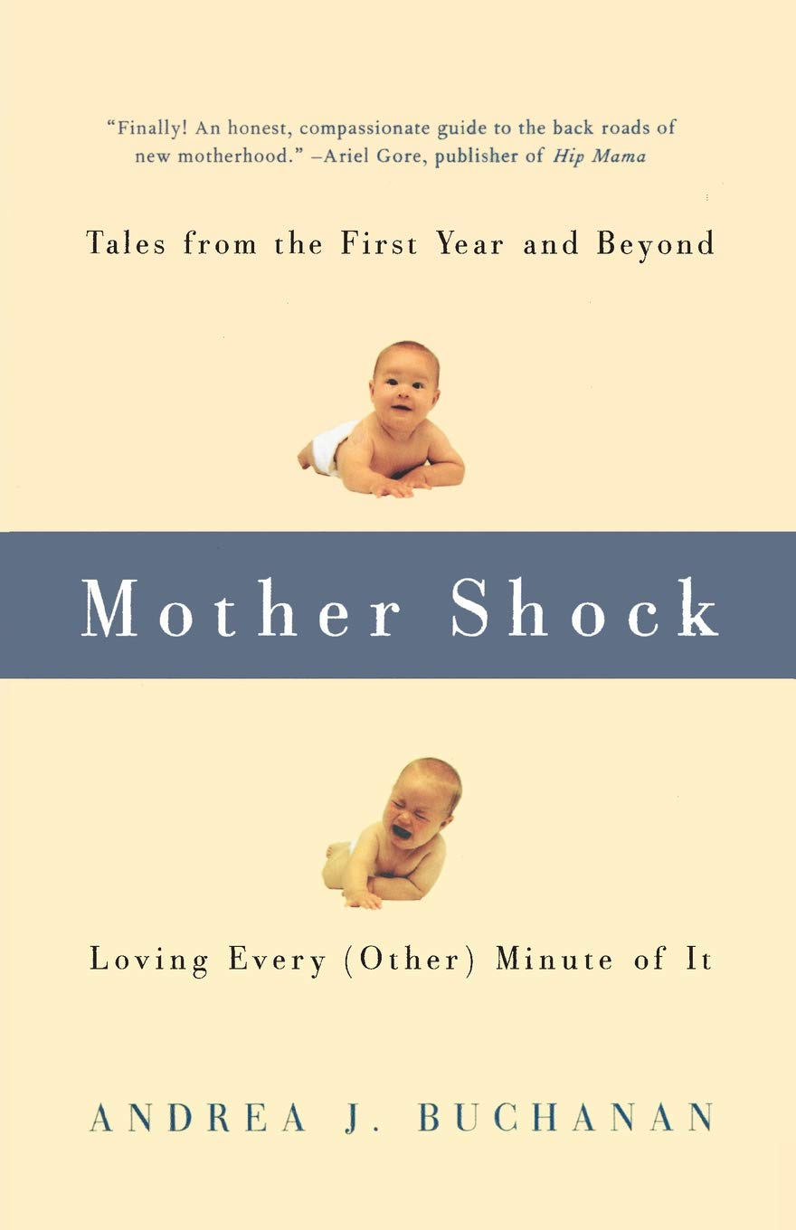 Amazon com: Mother Shock: Loving Every (Other) Minute of It