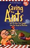 img - for Saving the Ants: And 58 Other Kid's Sermons from the Gospel of Matthew (Children's Sermons) book / textbook / text book