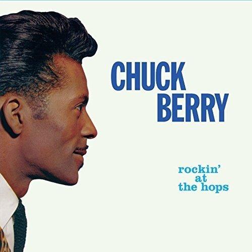 Chuck Berry - Rockin' At The Hops + New Juke Box Hits + 6 Bonus Tracks