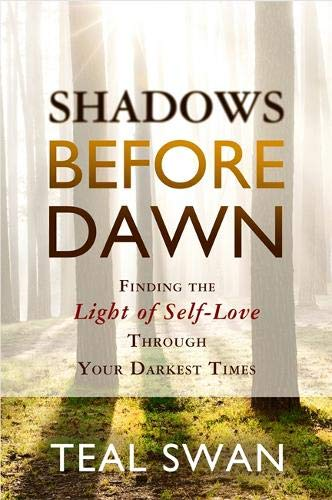 Shadows Before Dawn  Finding The Light Of Self Love Through Your Darkest Times