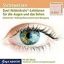 Sichtweisen: Feldenkrais für die Augen und das Sehen Hörbuch von Ulli Jaksch Gesprochen von: Ulli Jaksch