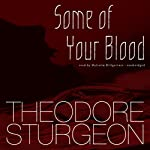 Some of Your Blood | Theodore Sturgeon