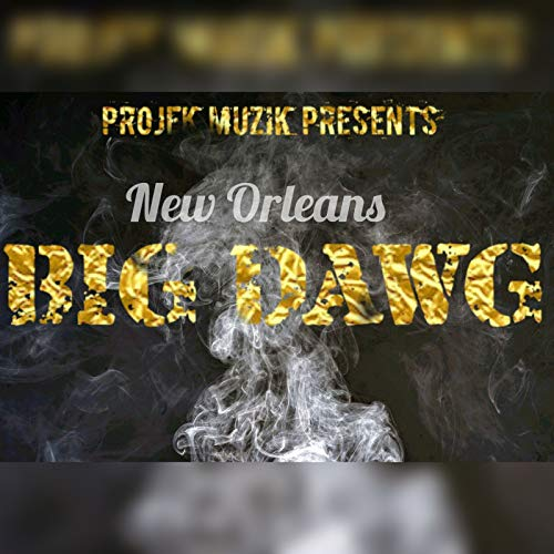 New Orleans Big Dawg [Explicit]