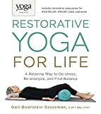 Image of Yoga Journal Presents Restorative Yoga for Life: A Relaxing Way to De-stress, Re-energize, and Find Balance