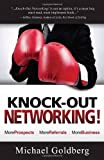 Knock-Out Networking!, Michael Goldberg, 1936901048