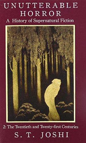 Unutterable Horror: A History of Supernatural Fiction, Volume 2 [S. T. Joshi] (Tapa Blanda)
