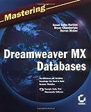 Mastering Dreamweaver MX Databases, Susan Sales Harkins and Bryan Chamberlain, 078214148X