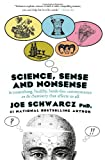 Science, Sense and Nonsense, Joe Schwarcz, 0385666047