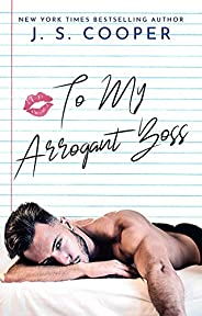To My Arrogant Boss (The Inappropriate Bachelors Book 2)