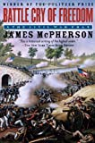 Battle Cry of Freedom, James M. McPherson, 019516895X
