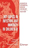 Hot Topics in Infection and Immunity in Children IV, , 0387739599