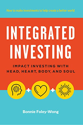 Integrated Investing: Impact Investing with Head, Heart, Body, and Soul (Best Venture Capital Blogs)