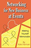 Networking for New Business at Events: Making Yourself Memorable