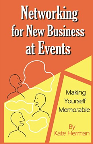 Read Online Networking for New Business at Events: Making Yourself Memorable pdf