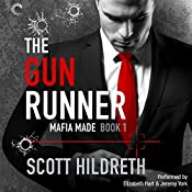 The Gun Runner: Mafia Made, Book 1 | Scott Hildreth