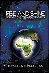 Rise and Shine: Resilient People and Immense Resources in the Shadow of Death: PhD ...