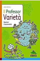Il professor Varietà (Storie segrete. I segreti della scienza) (Italian Edition) Kindle Edition