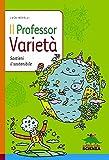 Il Professor Varietà : sostieni il sostenibile