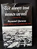 We Always Treat Women Too Well, Raymond Queneau, 0811207927