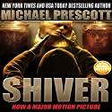 Shiver Audiobook by Michael Prescott Narrated by L. J. Ganser