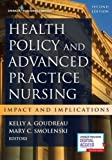 Health Policy and Advanced Practice Nursing, Second Edition: Impact and Implications