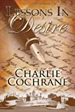 Front cover for the book Lessons in Desire by Charlie Cochrane