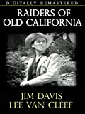 Raiders of Old California - Digitally Remastered