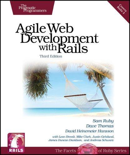 Agile Web Development with Rails (Pragmatic Programmers) by Sam Ruby (2009-04-07)