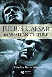 Julius Caesar in Western Culture, , 1405125993