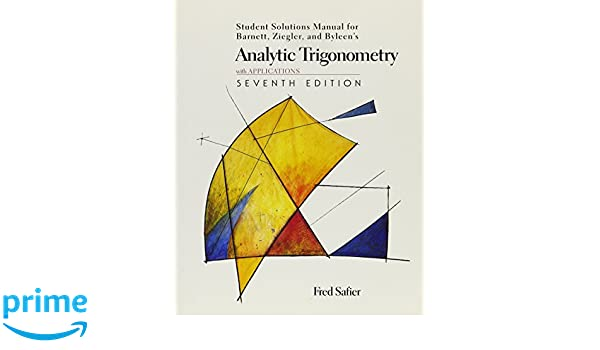 Analytic Trigonometry With Applications: Student and Solutions