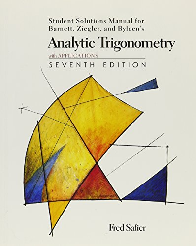 Student Solutions Manual for Barnett, Ziegler, and Byleen's Analytic Trigonometry with Applications